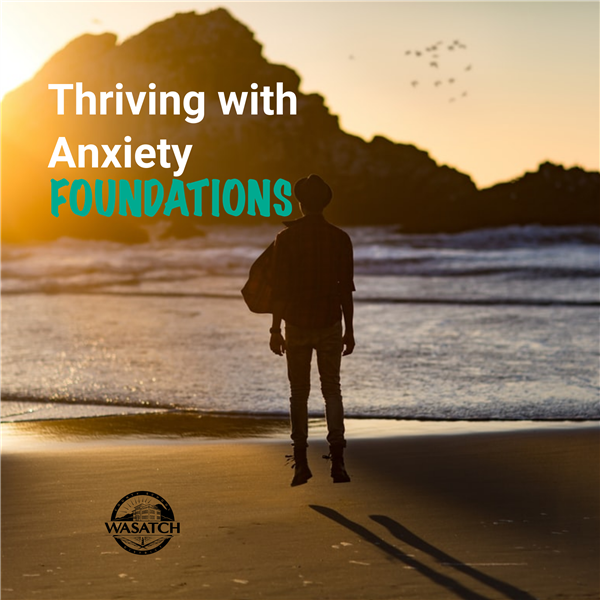 Thriving with Anxiety Foundations
